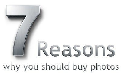7 Reasons - why you should buy photos