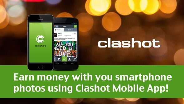 clashot earn money > Earn money with you smartphone photos using Clashot Mobile App!