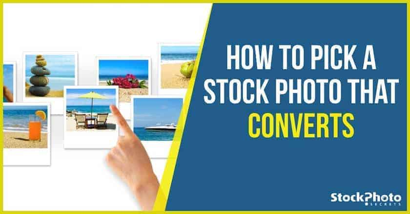 how stockphoto converts > How To Pick A Stock Photo That Converts
