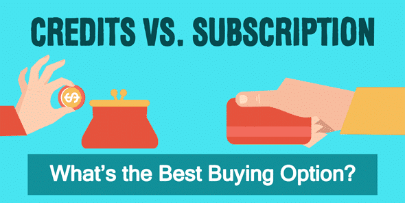 > Credits vs. Subscriptions: What's the Best Buying Option?