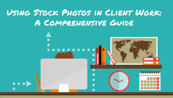 Using Stock Photos in Clients Work - Guide