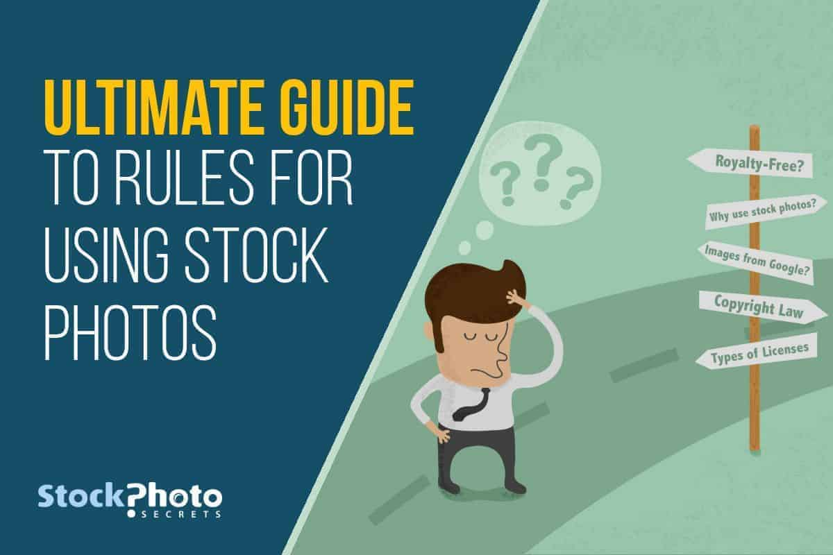 guide using stock photos > Ultimate Guide to Rules for Using Stock Photos