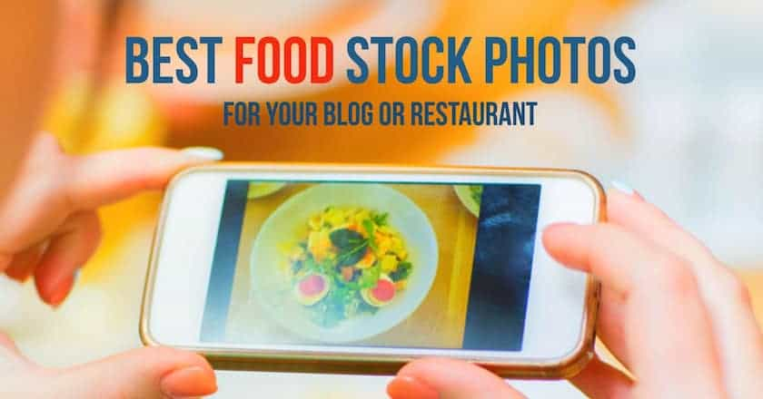 best food stock photos > Sourcing the Best Food Stock Photos for Your Delivery, Blog or Restaurant