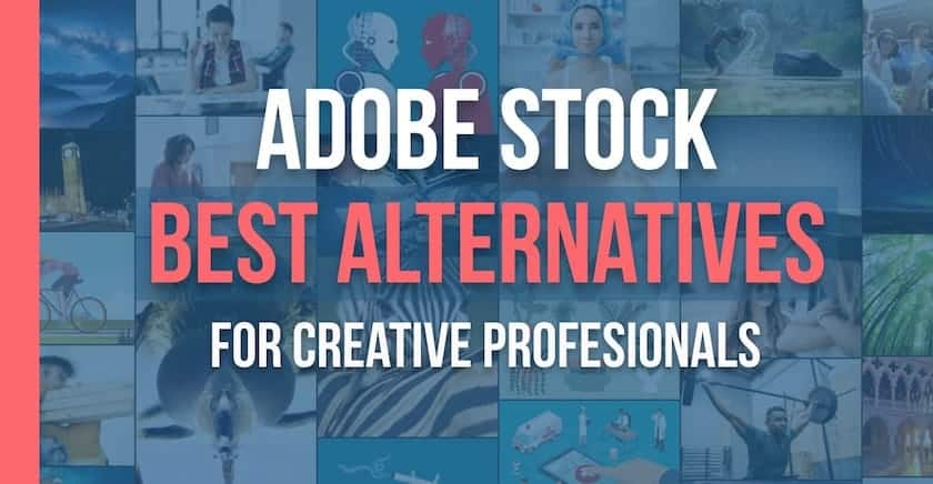 adobe stock best alternatives > 6 Brilliant Adobe Stock Alternatives for Creative Professionals