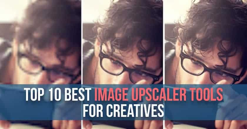 best image upscaler tools for creatives > Top 10 Best Image Upscaler Tools for Creatives
