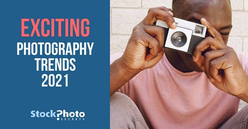 exciting photography trends 2021 > Exciting Photography Trends 2021
