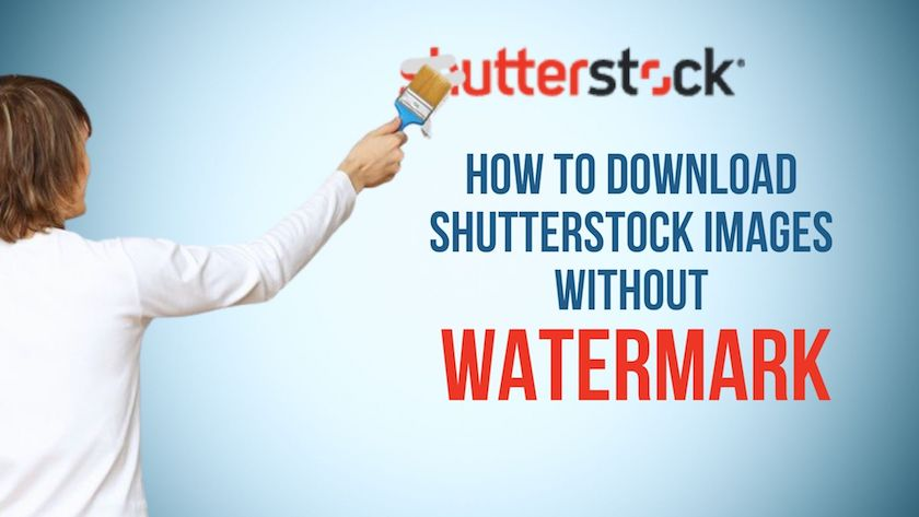 shutterstock without watermark > How to Download Shutterstock Images Without Watermark - 5 Methods Explained