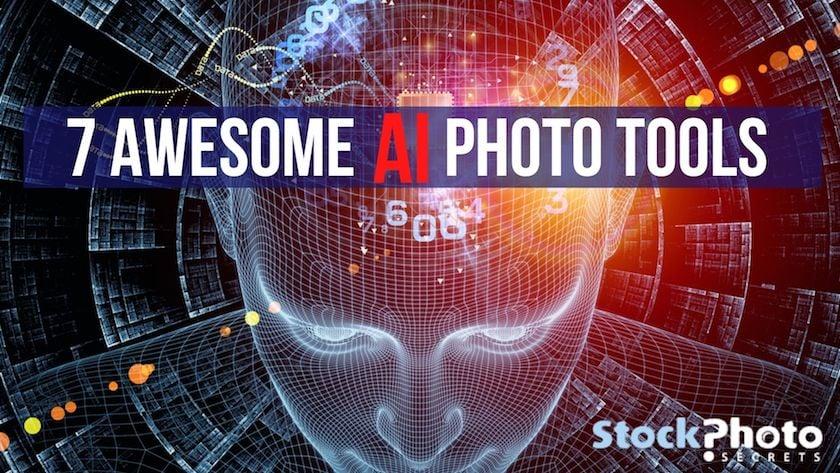 ai photo tools > 7 Awesome AI Photo Tools you Need to Embrace Today