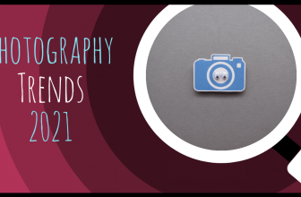 Photography Trends 2021