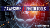 7 Awesome AI Photo Tools you Need to Embrace Today