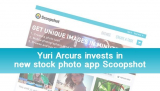 Yuri Arcurs invests in new stock photo app Scoopshot