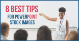 8 Best Tips for PowerPoint Stock Images