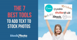 The 7 Best (Free) Tools to Add Text to Stock Photos