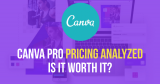 Canva Pro Pricing Analyzed: Is Canva Pro Worth It? Find Out!
