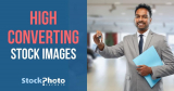 8 Killer Traits in High Converting Stock Images
