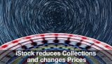 iStock reduces Collections and changes Prices for better (UPDATE)