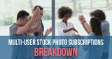 Multi-User Stock Photo Subscriptions Breakdown (+ 5 Best Deals)