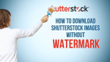 How to Download Shutterstock Images Without Watermark – 5 Methods Explained