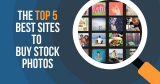 Buy Stock Photos Online – The Top 5 Best Sites to Save