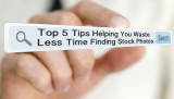 5 Tips To Waste Less Time Finding Stock Photos